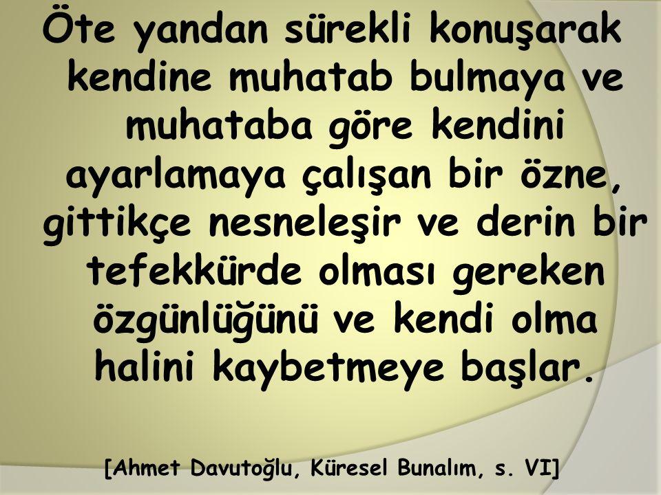 [Ahmet Davutoğlu, Küresel Bunalım, s. VI]